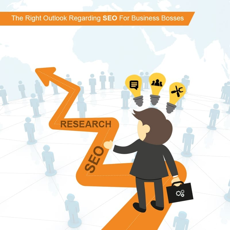 The Right Outlook Regarding SEO For Business Bosses