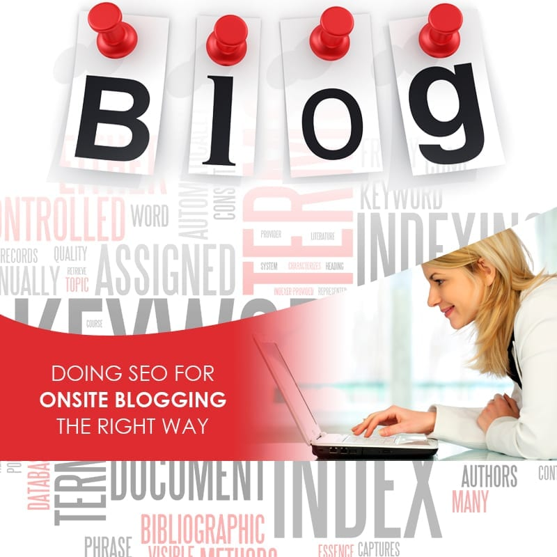 Doing SEO For Onsite Blogging The Right Way