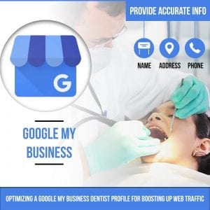 Google My Business Dentist Profile for Boosting Up Web Traffic