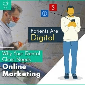 Your Dental Clinic Needs Online Marketing